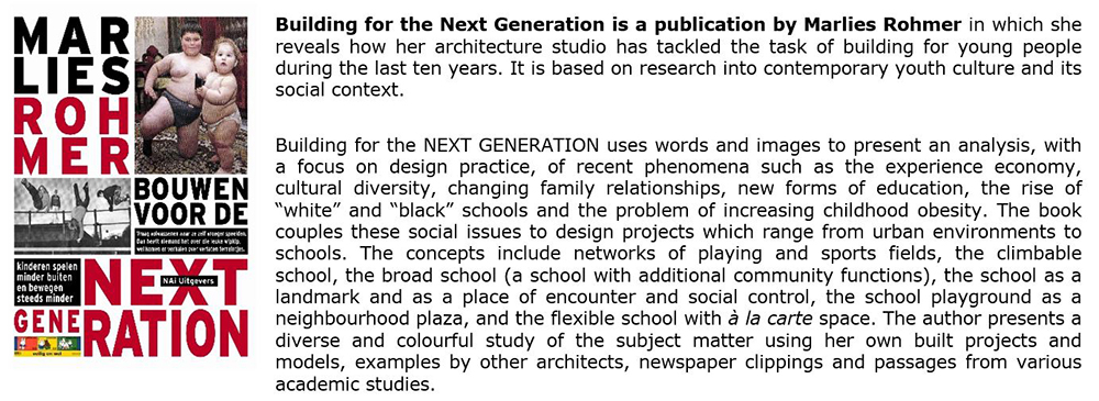 Figure 15: Book Marlies Rohmer Building for the NEXT GENERATION (NAI010 2007)
